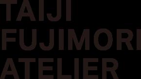 TAIJI FUJIMORI ATELIER